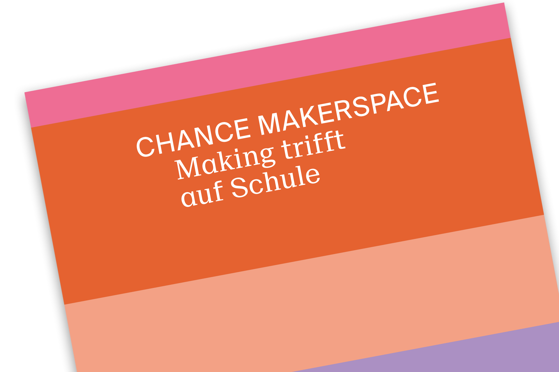 Titelseite Chance Makerspace: Making trifft auf Schule