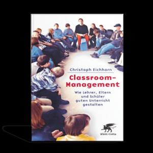 Titelseite Classroom-Management - Wie Lehrer, Eltern und Schüler guten Unterricht gestalten