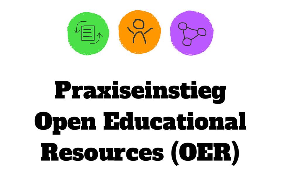 zum Praxiseinstieg Open Educational Resources (OER)