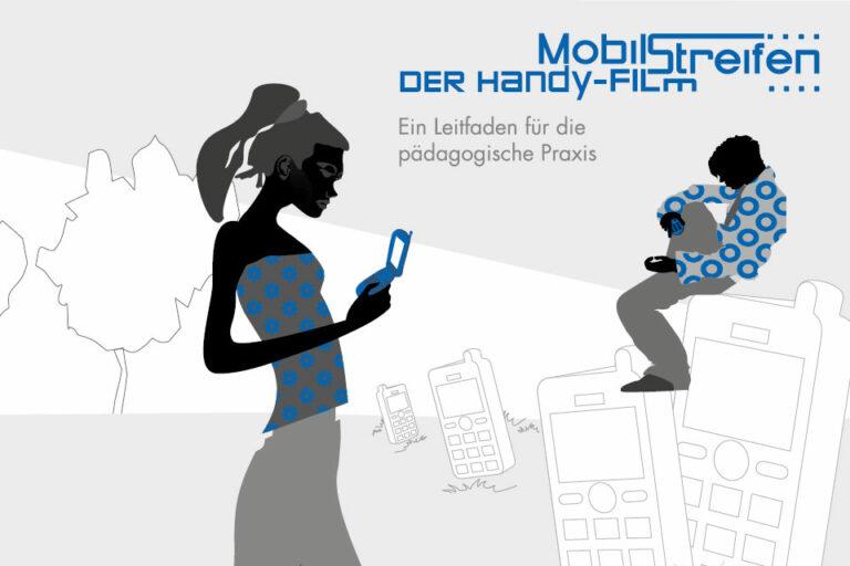 Titelseite Mobilstreifen Der Handy-Film. ein Leitfaden für die pädagogische Praxis
